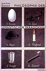 Philosophie der semantischen Paradoxien by Joachim Bromand (2001-06-01)