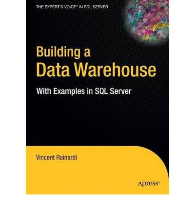 [(Building a Data Warehouse: With Examples in SQL Server )] [Author: Vincent Rainardi] [Dec-2007]