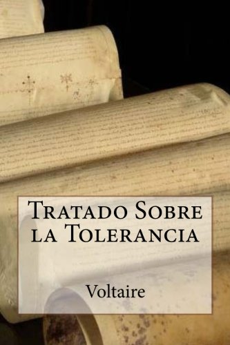 Tratado Sobre la Tolerancia (Spanish Edition)