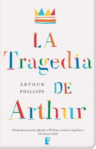 La tragedia de Arthur por Arthur Phillips