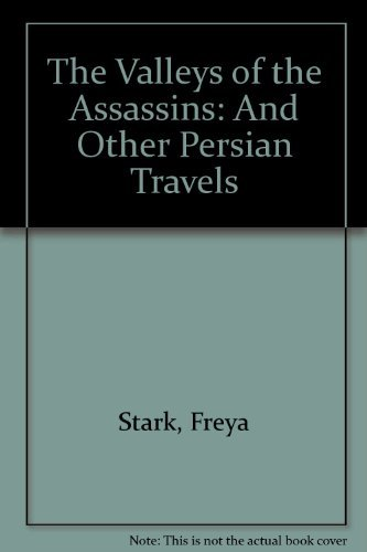 The Valleys of the Assassins and other Persian Travels (Library of Travel Classics) by Freya Stark (1983-05-01)