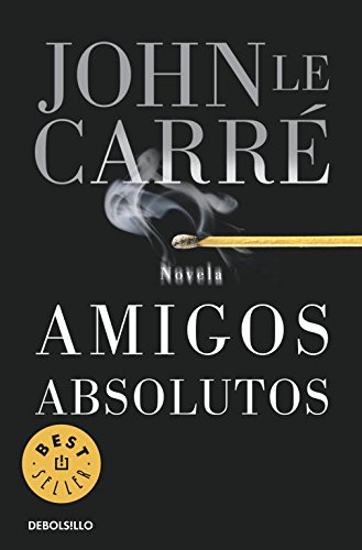 Amigos Absolutos (Best Seller) por John Le Carre