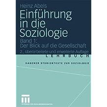 Einführung in die Soziologie: Band 1: Der Blick auf die Gesellschaft (Studientexte zur Soziologie) by Heinz Abels (2004-07-15)
