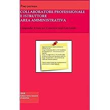 COLLABORATORE PROFESSIONALE e ISTRUTTORE Area Amministrativa: Compendio di base per il concorso negli Enti Locali (Collana Corsi e Concorsi) (Italian Edition)
