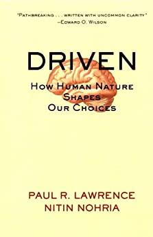 Driven: How Human Nature Shapes Our Choices par [Lawrence, Paul R., Nohria, Nitin]