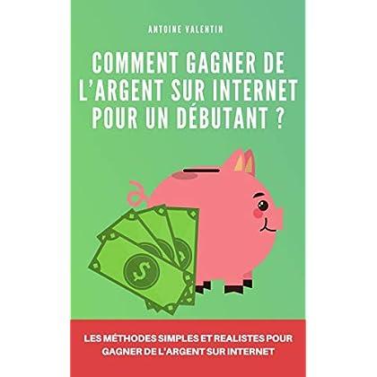 Comment gagner de l'argent sur internet pour un débutant ?