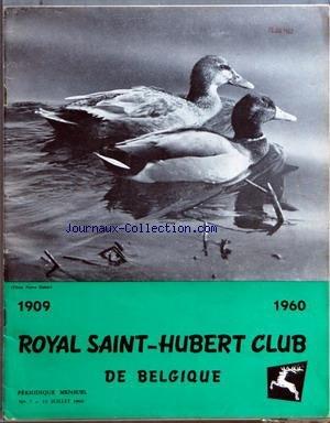 ROYAL SAINT HUBERT CLUB DE BELGIQUE [No 7] du 15/07/1960 - NOTES ORNITHOLOGIQUES - QUELLE EST CETTE OIE - LA PAGE DE GARDE - TRANSPORT DES FAISANS - CHOIX D'UN FUSIL - CHASSE EN AFRIQUE - TIR AUX PIGEONS - TIR AUX CLAYS - LE PEUPLIER par Collectif