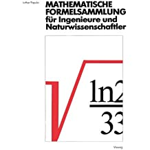 Mathematische Formelsammlung: für Ingenieure und Naturwissenschaftler Mit zahlreichen Abbildungen und Rechenbeispielen und einer ausführlichen Integraltafel (German Edition)