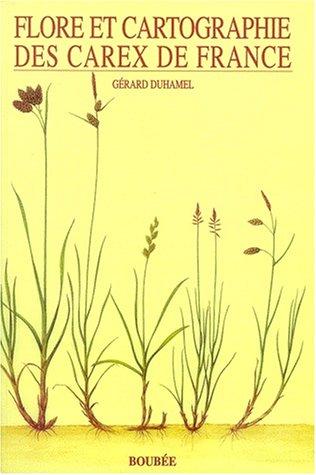 Flore et cartographie des carex de France par Gérard Duhamel