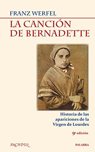 Descargar Libro La canción de Bernadette (Arcaduz) de Franz Werfel
