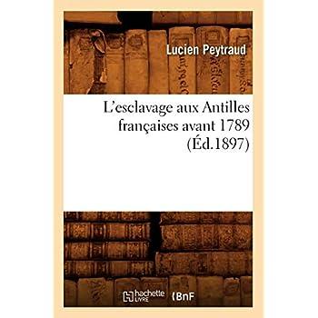 L'esclavage aux Antilles françaises avant 1789 (Éd.1897)