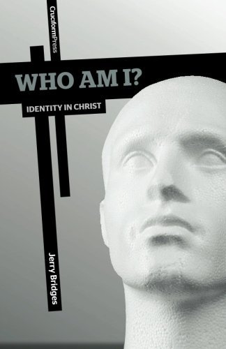 Who Am I?: Identity in Christ by Jerry Bridges (2012-02-28)