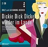 Dickie Dick Dickens - wieder im Lande (IV): Hörspiel - Rolf Becker, Alexandra Becker