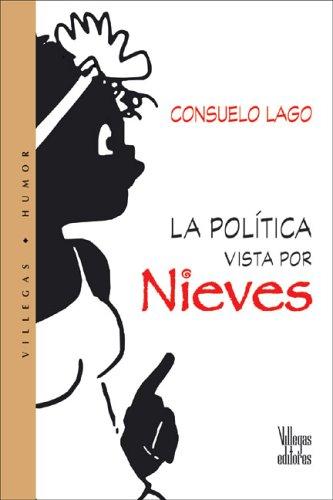 La Politica Vista Por Nieves (Villegas Humor)