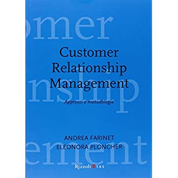 Customer Relationship Management. Approcci E Metodologie