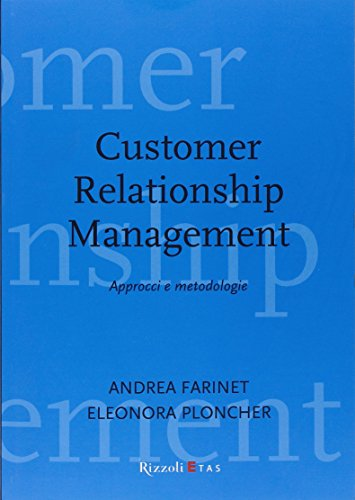 Customer Relationship Management. Approcci e metodologie