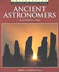 Ancient Astronomers (Exploring the Ancient World)