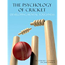 The Psychology of Cricket: Developing Mental Toughness [Cricket Academy Series] (English Edition)