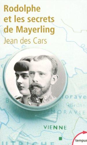 Rodolphe Et Les Secrets De Mayerling por Jean Des Cars