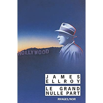 Le Grand Nulle Part (Rivages Thriller)