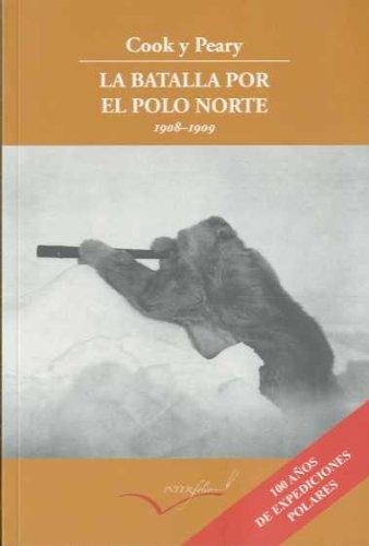 Cook y Peary, la batalla por el Polo Norte.: 1908-1909 (Leer y viajar) por L. Gámbara