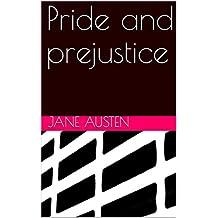 Pride and prejustice (English Edition)
