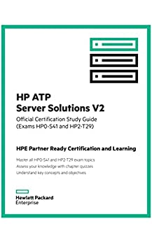 HP ATP Server Solutions V2 (Exam HP0-S41 and HP2-T29): Official Certification Study Guide (HP ExpertOne) (English Edition) par [Golden, Renata]