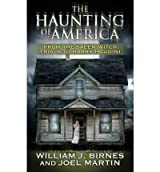 [ THE HAUNTING OF AMERICA FROM THE SALEM WITCH TRIALS TO HARRY HOUDININ BY MARTIN, JOEL](AUTHOR)PAPERBACK