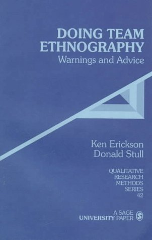 Doing Team Ethnography: Warnings and Advice (Qualitative Research Methods)