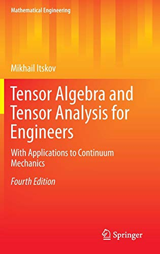Tensor Algebra and Tensor Analysis for Engineers: With Applications to Continuum Mechanics (Mathematical Engineering) (Rute Buch)
