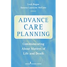 Advance Care Planning: Communicating About Matters of Life and Death (English Edition)