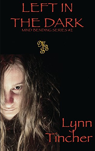 Left in the Dark: Volume 2 (Mind Bending Series)
