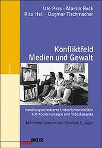 Konfliktfeld Medien und Gewalt: Handlungsorientierte Unterrichtseinheiten mit Kopiervorlagen und Videokassette (Beltz Praxis)
