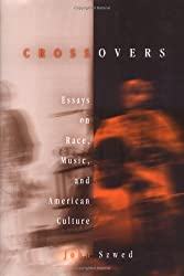 Crossovers: Essays On Race, Music, And American Culture