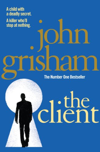The Client: The blockbuster from the master of the legal thriller (English Edition)