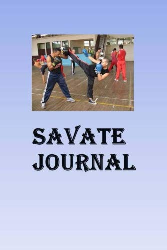 Savate Journal: Keep track of your Savate self defense techniques in this Savate Journal por Lawrence Westfall