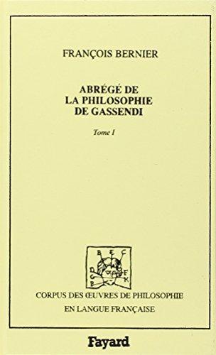 Abrégé philosophie Gassendi, 1684 by François Bernier (1992-11-01) par François Bernier