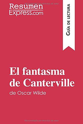 El fantasma de Canterville de Oscar Wilde (Guía de lectura): Resumen Y Análisis Completo por Resumenexpress.Com