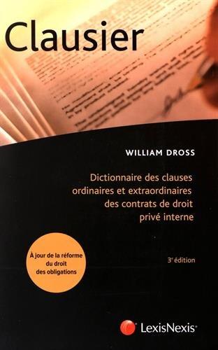 Clausier: Dictionnaire des clauses ordinaires et extraordinaires des contrats de droit privé interne.