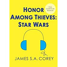 BY Corey, James S A ( Author ) [ HONOR AMONG THIEVES (STAR WARS (DEL REY)) ] Mar-2014 [ Compact Disc ]