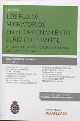 Los flujos migratorios en el ordenamiento jurídico español (Papel + e-book): (Estudios de la Real Academia Asturiana de Jurisprudencia) (Monografía)