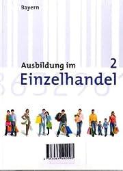 Ausbildung im Einzelhandel - Bayern: 2. Ausbildungsjahr - Fachkunde und Arbeitsbuch: 450206-2 und 450207-9 im Paket