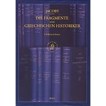 Die Fragmente Der Griechischen Historiker CD-ROM Edition, Volume Institutional Licence (Network Version 2-5 Users)