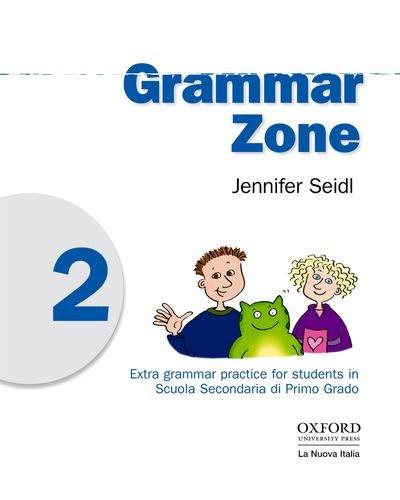 Grammar zone. Student's book. Per la Scuola media: 2