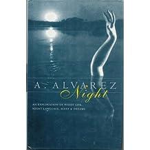 Night: An Exploration of Night Life, Night Language, Sleep and Dreams