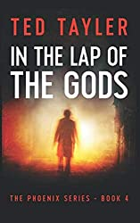 In The Lap Of The Gods: The Phoenix Series Book Four: Volume 4