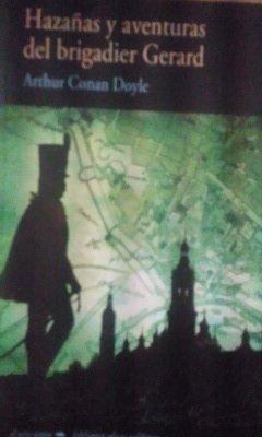 Conan Doyle: HAZAÑAS Y AVENTURAS DEL BRIGADIER GERARD (Madrid, 2007)