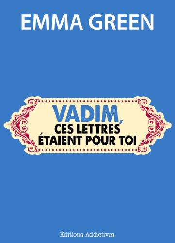 Vadim, ces lettres étaient pour toi