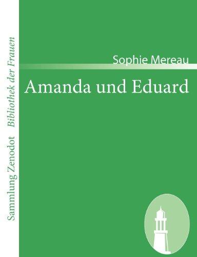 Amanda und Eduard: Ein Roman in Briefen (Sammlung Zenodot\bibliothek Der Frauen)