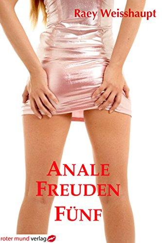 Anale Freuden FÜNF (Unterwäsche Mund)